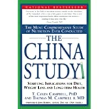 The China Study: The Most Comprehensive Study of Nutrition Ever Conducted And the Startling Implications for Diet, Weight Loss, And Long-term Healthpar T. Colin Campbell