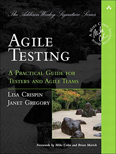 Download Agile Testing: A Practical Guide for Testers and Agile Teams (Addison-Wesley Signature Series (Cohn))