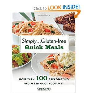 Simply . . . Gluten-free Quick Meals: More Than 100 Great-Tasting Recipes for Good Food Fast e-book