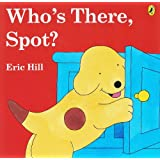 Who's There, Spot?by Eric Hill