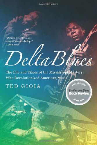 Delta Blues: The Life and Times of the Mississippi...