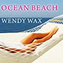 Ocean Beach Audiobook by Wendy Wax Narrated by Amy Rubinate