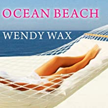 Ocean Beach (       UNABRIDGED) by Wendy Wax Narrated by Amy Rubinate
