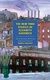 The New York Stories of Elizabeth Hardwick (New York Review Books Classics) (1590172876) by Hardwick, Elizabeth