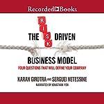 The Risk-Driven Business Model: Four Questions That Will Define Your Company | Karan Girotra,Sergueri Netesine