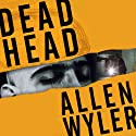 Dead Head (       UNABRIDGED) by Allen Wyler Narrated by Alfred Gingold
