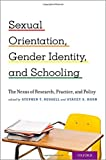 img - for Sexual Orientation, Gender Identity, and Schooling: The Nexus of Research, Practice, and Policy book / textbook / text book