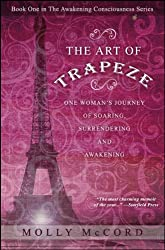 The Art of Trapeze: One Woman's Journey of Soaring, Surrendering, and Awakening (The Awakening Consciousness Series) made by Spirituality University Press