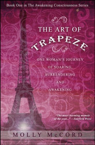 The Art Of Trapeze: One Woman's Journey Of Soaring, Surrendering, And Awakening by Molly McCord ebook deal