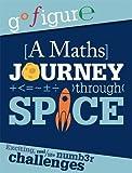 A Maths Journey Through Space (Go Figure)