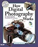 How Digital Photography Works (2nd Edition) (0789736306) by White, Ron