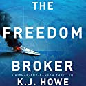The Freedom Broker: A Thea Paris Novel Hörbuch von K.J. Howe Gesprochen von: Therese Plummer