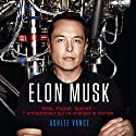 Elon Musk: Tesla, PayPal, SpaceX: L'Entrepreneur Qui Va Changer le Monde [French Edition] | Livre audio Auteur(s) : Ashlee Vance Narrateur(s) : Jerome Carrete