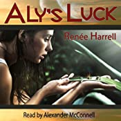 Aly's Luck | [Renée Harrell]