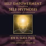 Self Empowerment Through Self Hypnosis: Meditation CD Companion