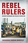 Rebel Rulers: Insurgent Governance an...