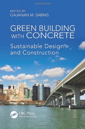 Green Building with Concrete: Sustainable Design and Construction - CRC Press - 1439812969 - ISBN:1439812969