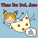 Time For Bed, Jane (A Picture Book for Young Children)