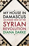 My House in Damascus: An Inside View...