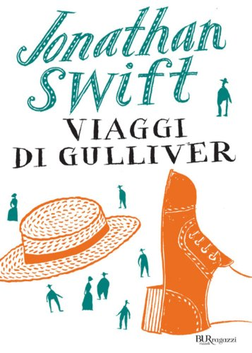 Jonathan Swift - Viaggi di Gulliver (BUR ragazzi)
