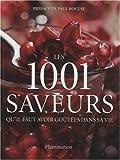 echange, troc Frances Case - Les 1001 saveurs qu'il faut avoir goûtées dans sa vie
