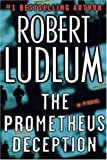 The Prometheus Deception (031225346X) by Ludlum, Robert