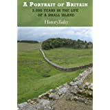 A Portrait of Britain: 2,000 Years in the Life of a Small Islandby History Today