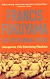 Our Posthuman Future: Consequences of the Biotechnology Revolution (1861974957) by Fukuyama, Francis