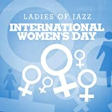 International Women's Day - Ladies Of Jazz