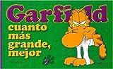 Garfield Cuanto Mas Grande, Mejor (Spanish Edition)
