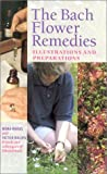 The Bach Flower Remedies Illustrations and Preparations (0852072058) by Evans, Jane