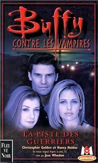 Buffy contre les vampires, tome 5 : La piste des guerriers par Christopher Golden