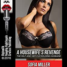 A Housewife's Revenge: The MILF and Her Cuckolding Husband Audiobook by Sofia Miller Narrated by Kelly Morgan