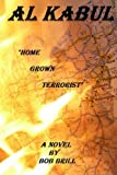 img - for Al Kabul: Home Grown Terrorist book / textbook / text book