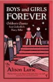 Boys and Girls Forever: Children's Classics from Cinderella to Harry Potter (0099453894) by Lurie, Alison