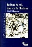 Claude Burgelin Ãcriture de soi, écriture de l'histoire (Réflexions du temps présent)