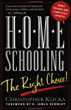 Home Schooling: The Right Choice: An Academic, Historical, Practical, and Legal Perspective (0805425853) by Christopher J. Klicka