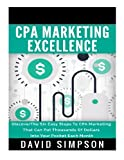 CPA Marketing Excellence: DiscoverThe Six Easy Steps To CPA Marketing That Can Put Thousands Of Dollars Into Your Pocket Each Month