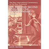 The First and Second Epistles to the Thessalonians (New International Commentary on the New Testament) ~ Leon Morris