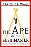The Ape And The Sushi Master Reflections Of A Primatologist (0465041752) by De Waal, Frans