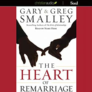 The Heart of Remarriage | [Gary Smalley]