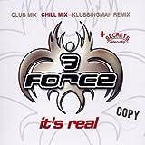 echange, troc 3Force - It's real (Club/Chill Mixes/Klubbingman Remix, 2002)