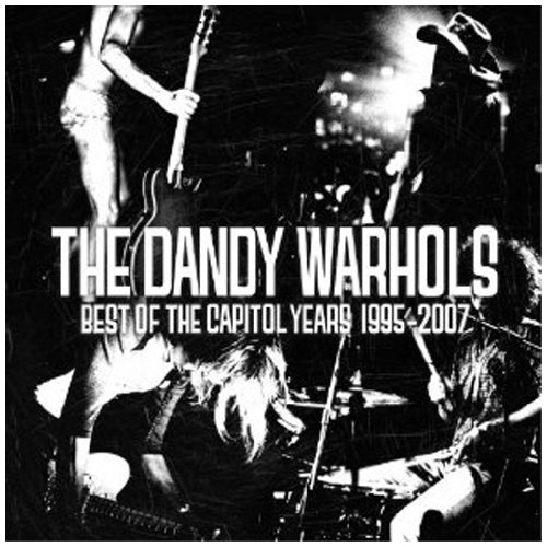 The Dandy Warhols - Best Of The Capitol Years: 1995-07 - Zortam Music