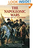The Napoleonic Wars: The Rise And Fall Of An Empire (Essential Histories Specials)