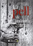 img - for La pell de Catalunya. Un viatge fotografic per la nostra geografia book / textbook / text book