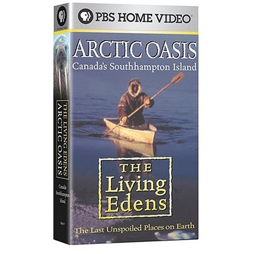 The Living Edens: Arctic Oasis: Canada's Southhampton [VHS]