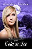 Cold as Ice (The Briar Creek Vampires Book 5)