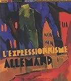 echange, troc Sophie Rossignol, Olivier Morel - L'expressionnisme allemand