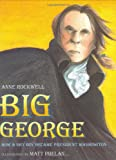 Big George: How a Shy Boy Became President Washington (0152165835) by Anne F. Rockwell