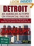 Detroit: An American Autopsy of Finan...